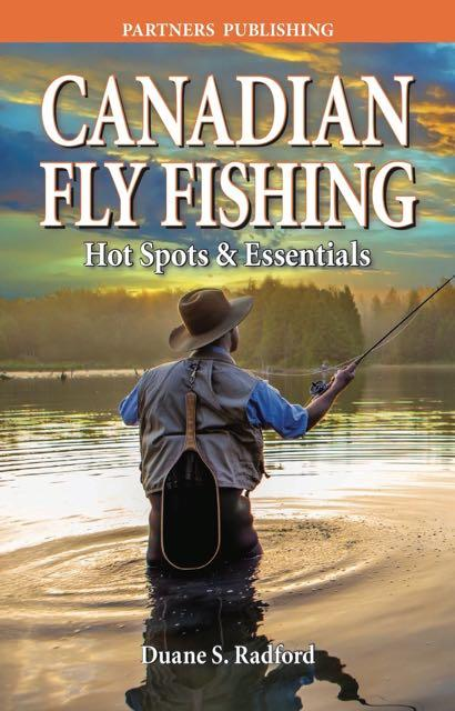 Canadian Fly Fishing: Hot Spots and Essentials