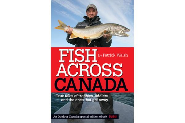Outdoor Canada publishes its first-ever ebook, Fish Across Canada
